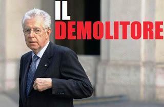 Mario Monti il demolitore!