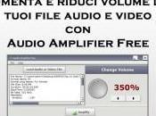 Audio Amplifier Free: come aumentare ridurre semplicemente volume file audio video