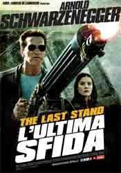 Recensione Last Stand L'Ultima Sfida: nuovo film Arnold Schwarzenegger