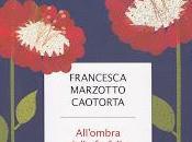 ALL'OMBRA DELLE FARFALLE Francesca Marzotto Caotorta