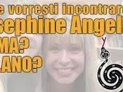 Dove vorresti incontrare Josephine Angelini?
