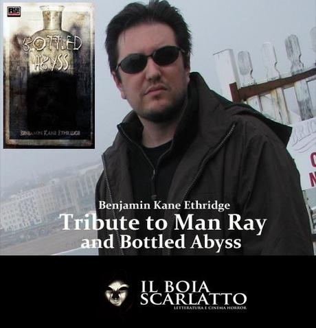 Benjamin K. Ethridge: Tribute to Man Ray and Bottled Abyss
