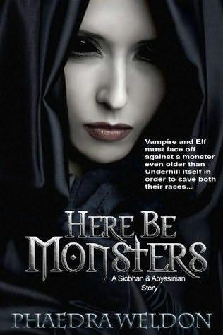 book cover of  Here Be Monsters   (Siobhan & Abyssinian, book 2) by Phaedra M Weldon