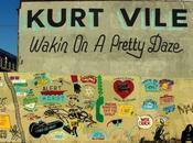 Kurt Vile Wakin Pretty (nuova canzone)