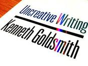 Uncreative Writing Programmazione, Plagio Copy&Paste;: Scrittura dell'Era Digitale