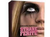 Segnalazione: Strane ferite Stefano Fantelli