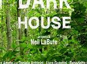 coraggioso Amato mette scena DARK HOUSE Neil LaBute