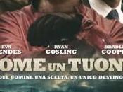 Poster trailer italiano Come Tuono Bradley Cooper Ryan Gosling