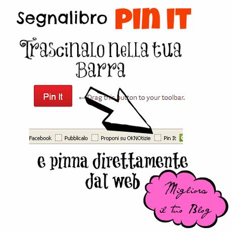 """Pinterest – Come e Perché Installare il Segnalibro """"Pin It"""" per Pinnare dal Web {Migliora il tuo Blog}"""