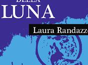 """Laura Randazzo """"L'ombra della luna"""""""
