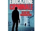 """Nuove Uscite """"Educazione Criminale"""" Vito Bruschini"""