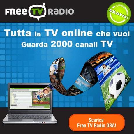 Free tv radio un software gratuito per guardare la tv sul for Guardare la tv
