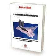 """Pubblicato il libro """"Le ombre immutabili di Palermo"""" di Cillari Enrico"""