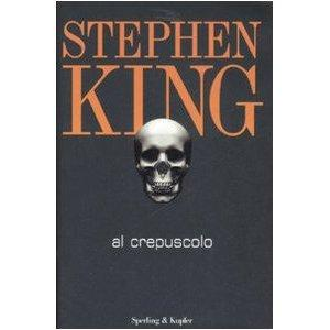 Stephen King - Al Crepuscolo