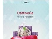 Cattiverìa, Rosario Palazzolo