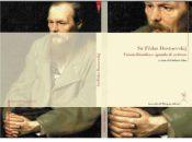 Fëdor Dostoevskij: visione filosofica sguardo scrittore