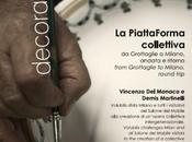Fuorisalone Salone Mobile Milano 2013: PiattaForma collettiva Vincenzo Monaco Demis Martinelli Volubilis Ceramiche