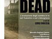 """Nuove Uscite """"The Walking Dead """"L'evoluzione degli zombie fumetto videogioco"""" Luigi Boccia"""
