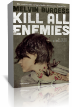 Segnalazione: Kill All Enemies di Melvin Burgess