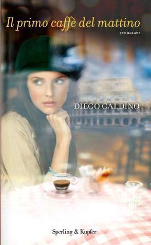 Il primo caffè del mattino di Diego Galdino