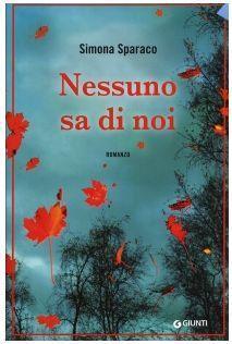"""Recensione """"Nessuno sa di noi"""" di Simona Sparaco (candidata Premio Strega 2013)"""