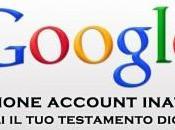 Google consente scegliere proprio testamento digitale