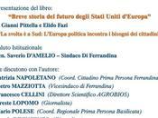 """Presentazione libro Gianni Pittella Elido Fazi: """"Breve storia futuro degli Stati Uniti d'Europa"""" (Ferrandina Aprile- 17.00)"""