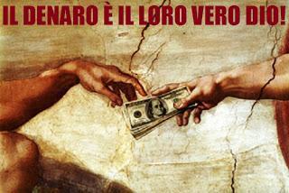 Uomini senza Dio. Il denaro è il loro unico credo!