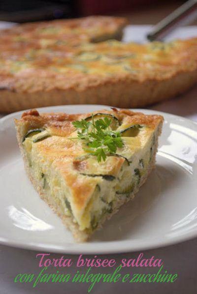 Torta bris e salata con farina integrale e zucchine - Caterina cucina e farina ...