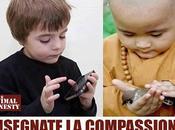 Insegnate compassione, l'amore, l'empatia rispetto vostri bambini
