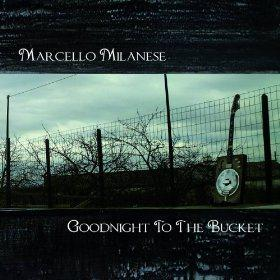 Marcello Milanese-Goodnight to The Bucket