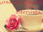 Rosa Deserto intervista... Ilaria Goffredo.