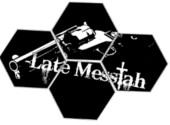 Late Messiah