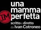 mamma (im)perfetta Ivan Cotroneo (Corriere.it)