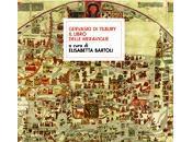 """TERZO SGUARDO n.19: """"Wunderkammern"""" libro sarebbe piaciuto Borges. Gervasio Tilbury, delle meraviglie"""""""