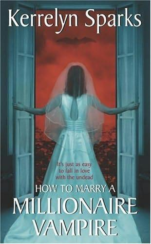 book cover of How to Marry a Millionaire Vampire (Love at Stake, book 1) by Kerrelyn Sparks