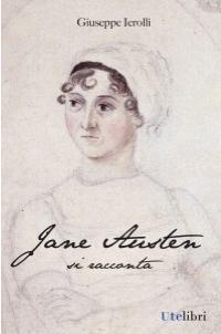 Jane Austen si racconta di Giuseppe Ierolli: un'autobiografia inconsapevole! [Recensione]