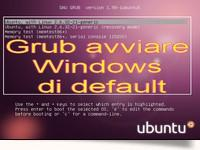 Grub Ubuntu come avviare Windows di default