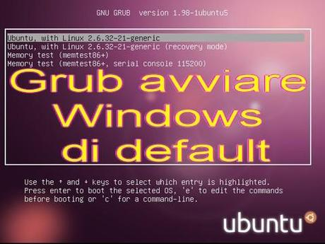 Grub Ubuntu: avviare Windows di default