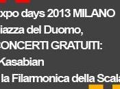 Expo days 2013 MILANO Piazza Duomo: concerti Kasabian della Filarmonica Scala