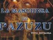 Maschera Pazuzu Vito Introna)