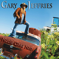Gary Lee Jeffries - Middle Class Man ( CD - 2011 )