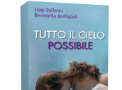 Anteprima: Tutto cielo possibile Luigi Ballerini Benedetta Bonfiglioli