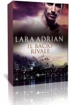 Anteprima: Il Bacio Rivale di Lara Adrian