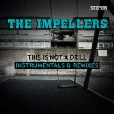 The Impellers  - This Is Not A Drill (Instrumentals And Remixes)