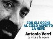 """Rossano Astremo, """"Con occhi cielo aspetto neve. Antonio Verri. vita opere"""""""