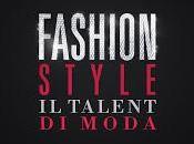 """ottobre """"Fashion Style"""", primo reality made Italy sulla moda. giuria Marcuzzi Toffanin"""