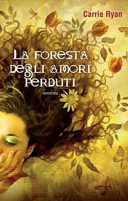 """Anteprima: """"La foresta degli amori perduti"""" di Carrie Ryan"""