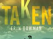 """Anteprima """"Taken"""" Erin Bowman. Amore, avventura colpi scena, nuova trilogia distopica approderà Italia Agosto!"""