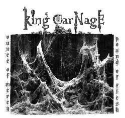 King Carnage - Ounce Of Mercy, Pound Of Flesh